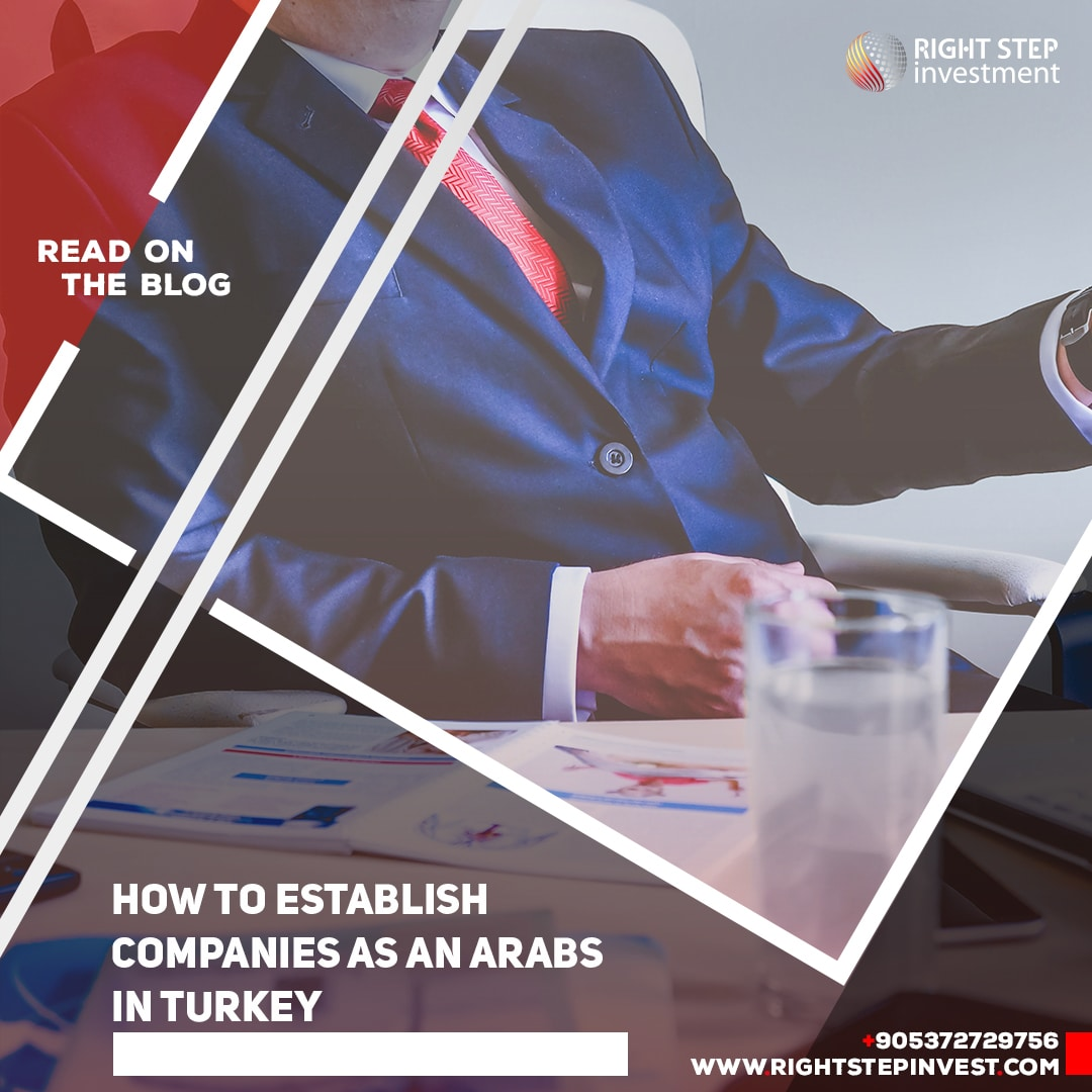 How to establish companies as an Arabs in Turkey
