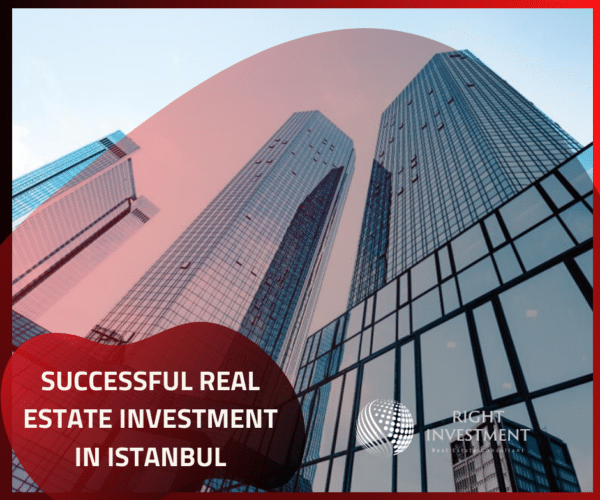 The Elements Of A Successful Real Estate Investment In Istanbul